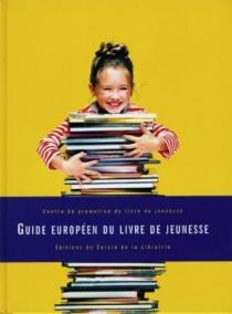 Guide européen du livre de jeunesse - Centre de promotion du livre de jeunesse