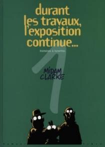 Durant les travaux, l'exposition continue - Clarke
