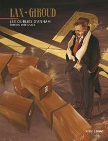 Les oubliés d'Annam : édition intégrale - FrankGiroud