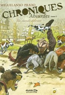 Chroniques absurdes - Miguel-AngelPrado