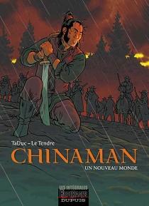 Chinaman | Volume 1, Un monde nouveau - SergeLe Tendre