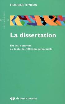 La dissertation : du lieu commun au texte de réflexion personnelle - FrancineThyrion
