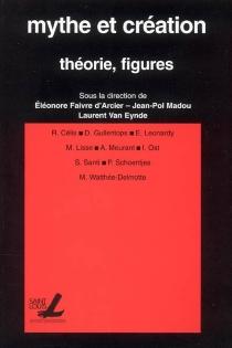 Mythe et création : théorie, figures -