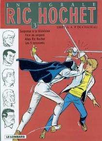 Ric Hochet : intégrale | Volume 3 - André-PaulDuchâteau