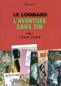 Le Lombard, l'aventure sans fin - PatrickGaumer