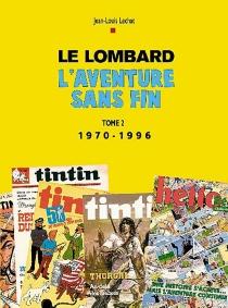 Le Lombard, l'aventure sans fin - Jean-LouisLechat