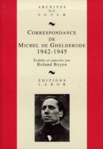 Correspondance de Michel de Ghelderode - MichelDe Ghelderode