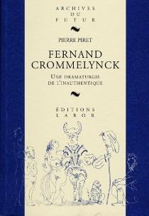 Fernand Crommelynck : une dramaturgie de l'inauthentique - PierrePiret