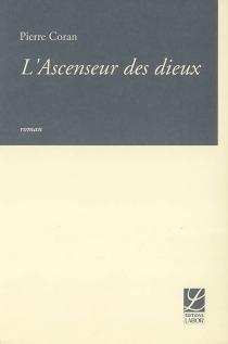 L'ascenseur des dieux - PierreCoran