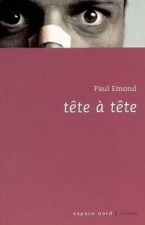 Tête à tête - PaulEmond
