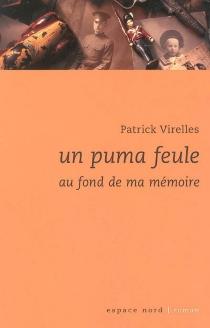 Un puma feule au fond de ma mémoire - PatrickVirelles