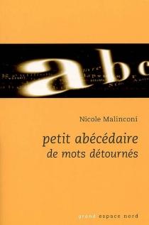 Petit abécédaire de mots détournés - NicoleMalinconi