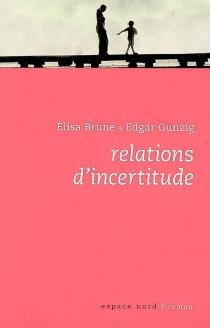 Relations d'incertitude - Elisa Brune