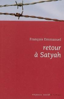 Retour à Satyah - FrançoisEmmanuel