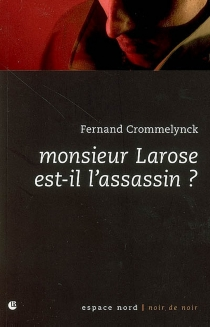 Monsieur Larose est-il l'assassin ? - FernandCrommelynck