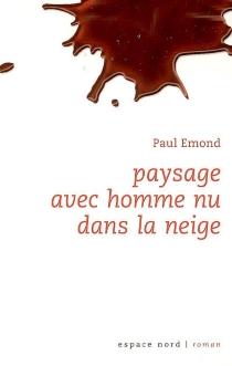 Paysage avec homme nu dans la neige - PaulEmond