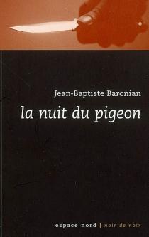 La nuit du pigeon - Jean-BaptisteBaronian