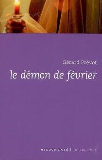 Le démon de février - GérardPrévot