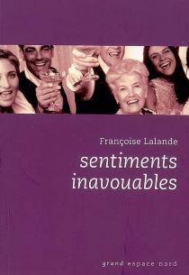 Sentiments inavouables - FrançoiseLalande