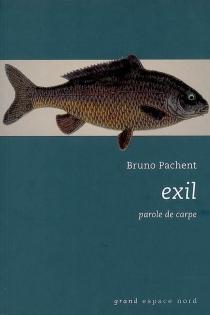 Exil : parole de carpe - BrunoPachent