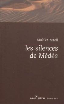 Les silences de Médéa - MalikaMadi