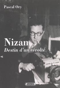Paul Nizan : destin d'un révolté - PascalOry