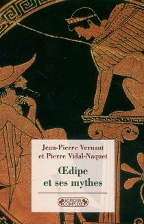 Oedipe et ses mythes - Jean-PierreVernant