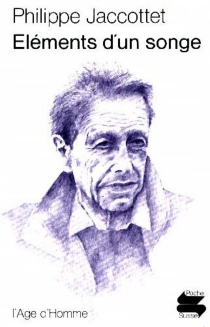 Eléments d'un songe - PhilippeJaccottet