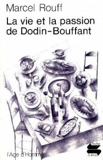 La vie et la passion de Dodin-Bouffant, gourmet - MarcelRouff
