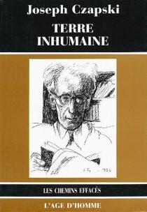 Terre inhumaine - JozefCzapski