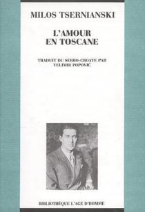 L'Amour en Toscane - MilosCrnjanski