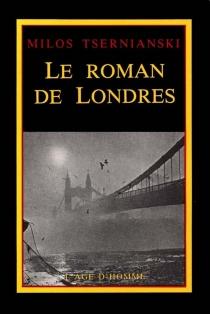 Le Roman de Londres - MilosCrnjanski