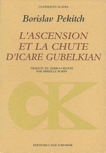 L'Ascension et la chute d'Icare Gubelkian - Borislav Pekitch