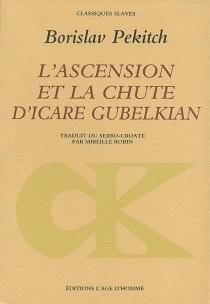 L'Ascension et la chute d'Icare Gubelkian - BorislavPekitch