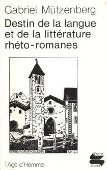 Destin de la langue et de la littérature rhéto-romane - GabrielMützenberg
