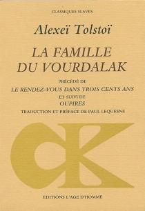 La Famille du Vourdalak  Le Rendez-vous dans trois cents ans  Oupires - Alekseï KonstantinovitchTolstoï
