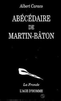 Abécédaire de Martin-batôn - AlbertCaraco