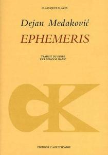 Ephemeris : chronique d'une famille - DejanMedakovic