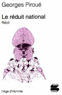 Le réduit national : récit - GeorgesPiroué