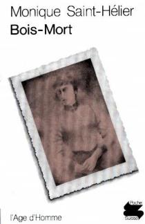 Bois-mort - MoniqueSaint-Hélier