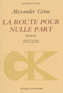La route pour nulle part - Aleksandr Stepanovitch Grine