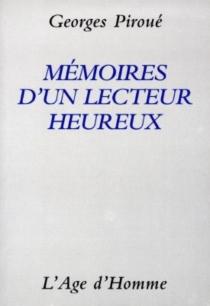 Mémoires d'un lecteur heureux : essai - GeorgesPiroué