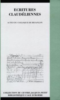 Ecritures claudéliennes : actes du colloque de Besançon, 27-28 mai 1994 -