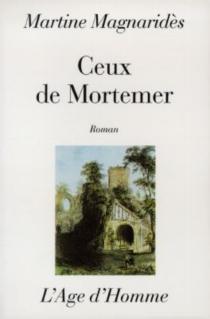 Ceux de Mortemer - MartineMagnaridès