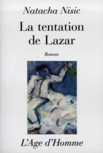 La tentation de Lazar - Natacha Nisic