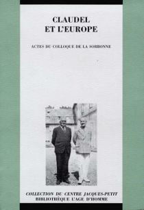 Claudel et l'Europe : actes du colloque de la Sorbonne, 2 décembre 1995 -