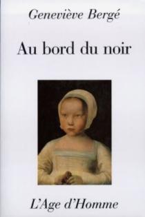 Au bord du noir - GenevièveBergé