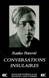 Conversations insulaires - RastkoPetrovic
