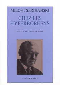 Chez les Hyperboréens - MilosCrnjanski