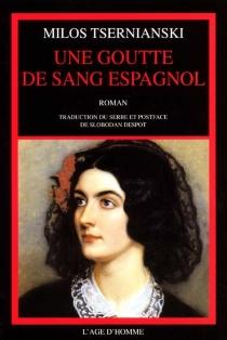 Une goutte de sang espagnol - MilosCrnjanski